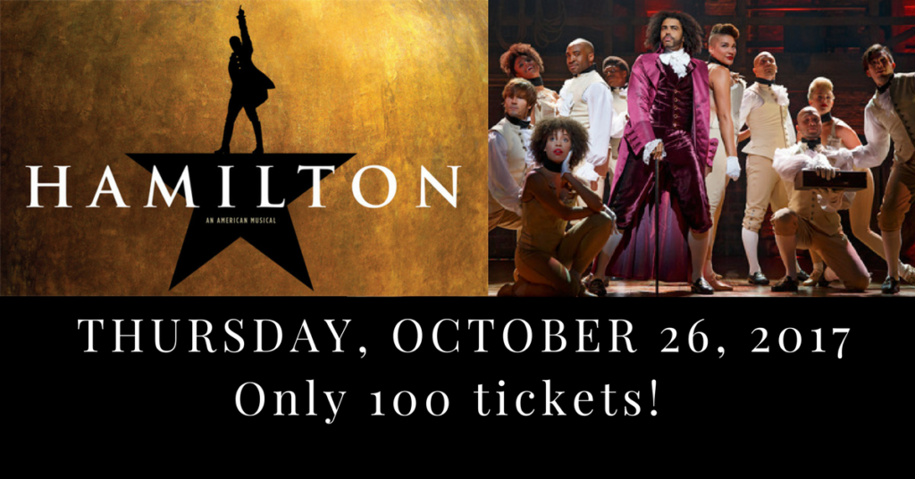 "Hamilton Logo and Cast. Below, white text ""Thursday, October 27, 2017, Only 100 tickets!"""